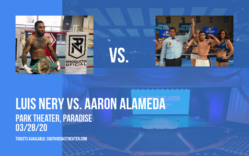 Premier Boxing Champions: Luis Nery vs. Aaron Alameda  at Park Theater